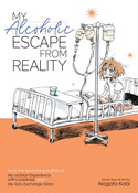 My Alcoholic Escape from Reality Manga