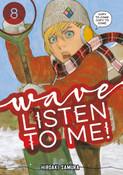 Wave Listen to Me! Manga Volume 8