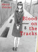 Blood on the Tracks Manga Volume 8