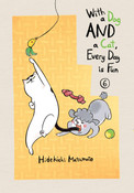 With a Dog AND a Cat Every Day is Fun Manga Volume 6