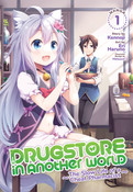 Drugstore in Another World The Slow Life of a Cheat Pharmacist Manga Volume 1