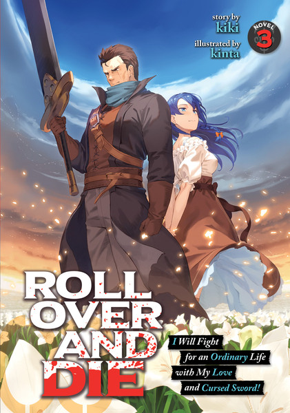 ROLL OVER AND DIE I Will Fight For an Ordinary Life With My Love and Cursed Sword! Novel Volume 3