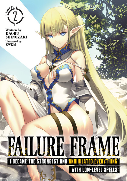 Failure Frame I Became the Strongest and Annihilated Everything With Low-Level Spells Novel Volume 2