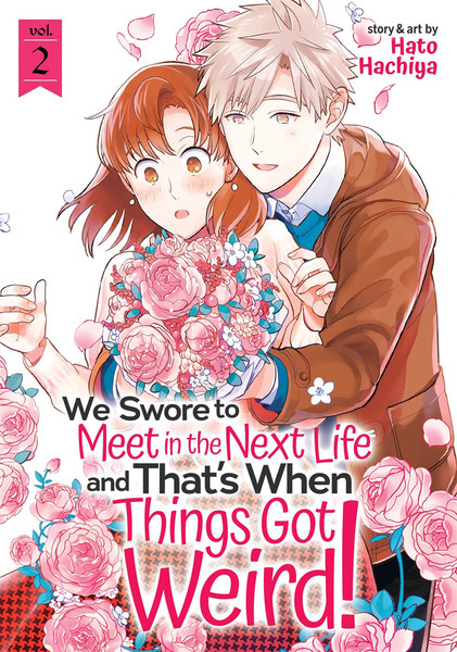 We Swore to Meet in the Next Life and That's When Things Got Weird! Manga Volume 2