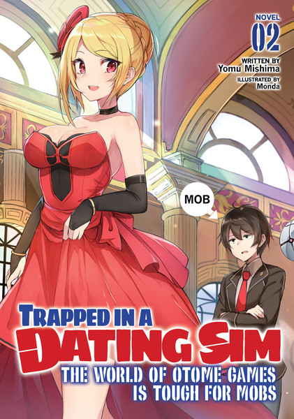 Trapped in a Dating Sim The World of Otome Games is Tough for Mobs Novel Volume 2