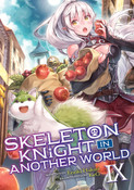 Skeleton Knight in Another World Novel Volume 9