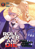 ROLL OVER AND DIE I Will Fight For an Ordinary Life with My Love and Cursed Sword! Novel Volume 4