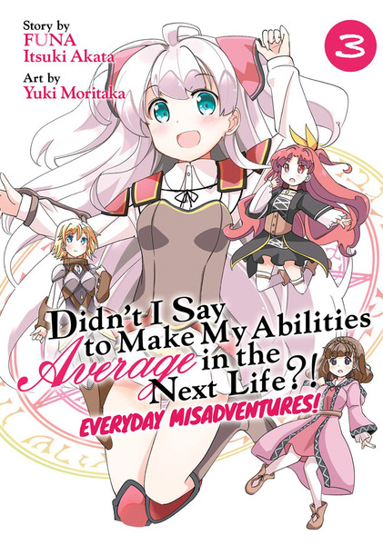Didn't I Say to Make My Abilities Average in the Next Life?! Everyday Misadventures! Manga Volume 3