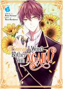 I Swear I Won't Bother You Again! Manga Volume 3