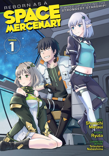 Reborn as a Space Mercenary I Woke Up Piloting the Strongest Starship! Manga Volume 1