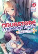 Drugstore in Another World The Slow Life of a Cheat Pharmacist Novel Volume 3