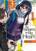 The Dangers in My Heart Manga Volume 3