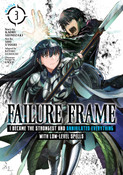 Failure Frame I Became the Strongest and Annihilated Everything With Low-Level Spells Manga Volume 3