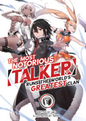 """The Most Notorious """"Talker"""" Runs the World's Greatest Clan Novel Volume 1"""