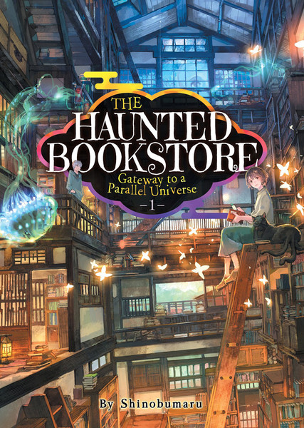 The Haunted Bookstore Gateway to a Parallel Universe Novel Volume 1