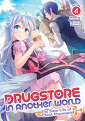Drugstore in Another World The Slow Life of a Cheat Pharmacist Novel Volume 4