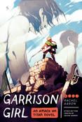 Garrison Girl An Attack on Titan Novel