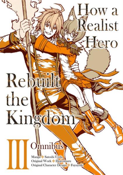 How a Realist Hero Rebuilt the Kingdom Manga Omnibus Volume 3