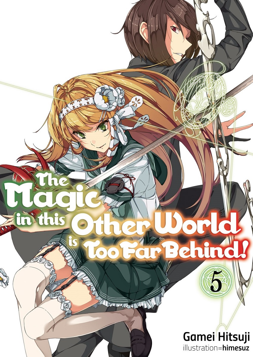 The Magic in this Other World is Too Far Behind Novel Volume 5