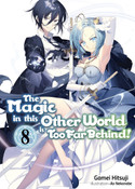 The Magic in this Other World is Too Far Behind! Novel Volume 8