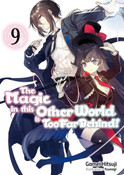 The Magic in this Other World is Too Far Behind! Novel Volume 9