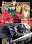 The Unwanted Undead Adventurer Novel Volume 2
