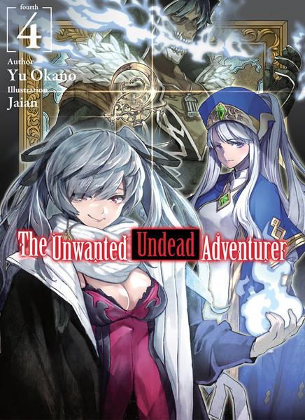 The Unwanted Undead Adventurer Novel Volume 4