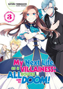 My Next Life as a Villainess All Routes Lead to Doom! Novel Volume 3
