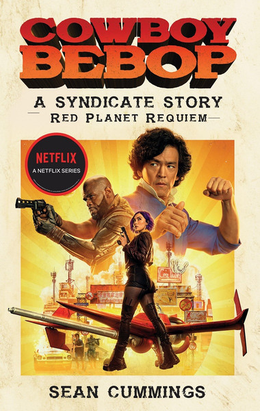 Cowboy Bebop A Syndicate Story Red Planet Requiem Novel