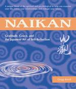 Naikan Gratitude Grace and the Japanese Art of Self-Reflection