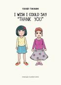 "I Wish I Could Say ""Thank You"" Manga"