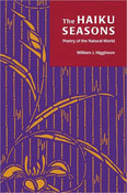 The Haiku Seasons: Poetry of the Natural World
