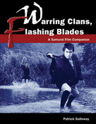 Warring Clans Flashing Blades A Samurai Film Companion