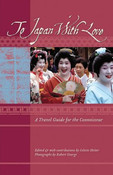 To Japan with Love A Travel Guide for the Connoisseur