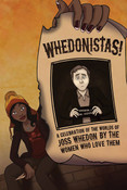 Whedonistas A Celebration of the Worlds of Joss Whedon