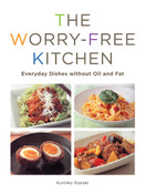 The Worry-Free Kitchen Everyday Dishes Without Oil & Butter