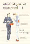 What Did You Eat Yesterday? Manga Volume 1