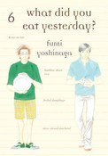 What Did You Eat Yesterday? Manga Volume 6