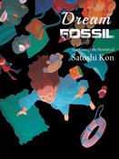 Dream Fossil The Complete Stories of Satoshi Kon Manga