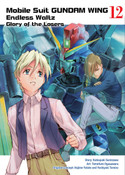 Mobile Suit Gundam Wing The Glory of Losers Manga Volume 12