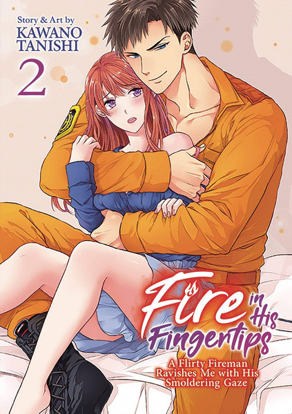 Fire In His Fingertips: A Flirty Fireman Ravishes Me With His Smoldering Gaze Manga Volume 2