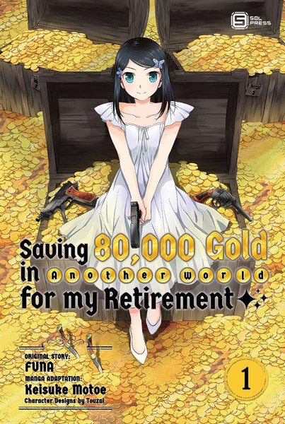 Saving 80,000 Gold in Another World for my Retirement Manga Volume 1