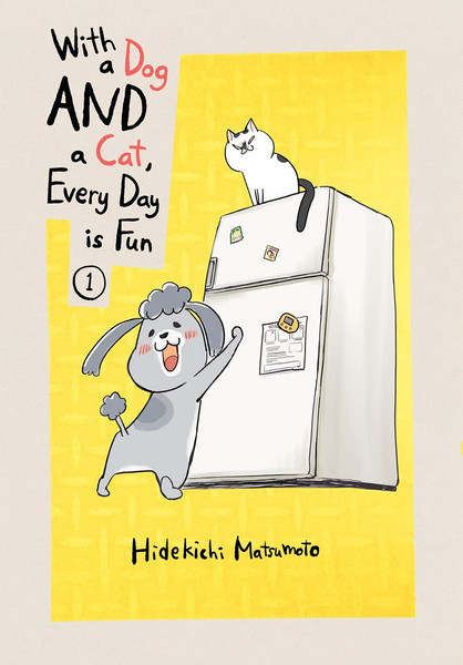 With a Dog AND a Cat Every Day is Fun Manga Volume 1
