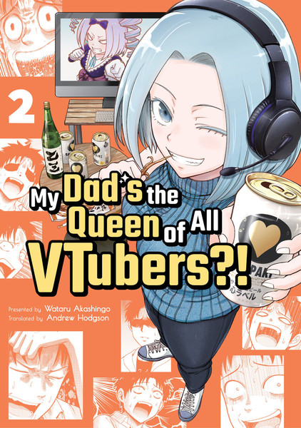 My Dad's the Queen of All VTubers?! Manga Volume 2