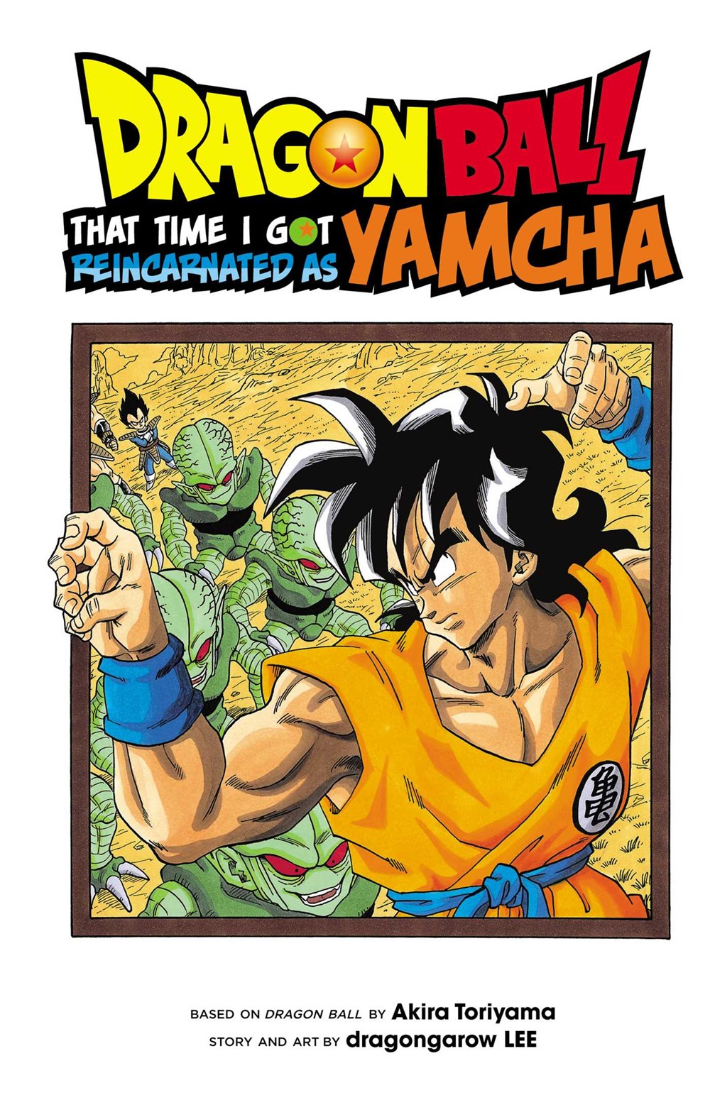 Dragon Ball That Time I Got Reincarnated as Yamcha! Manga Volume 1