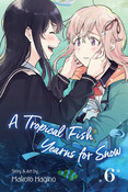 A Tropical Fish Yearns for Snow Manga Volume 6