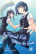 A Tropical Fish Yearns for Snow Manga Volume 8