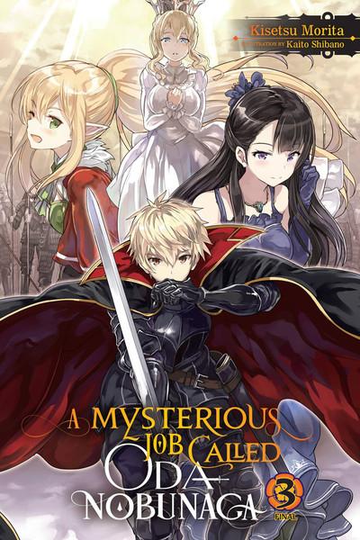 A Mysterious Job Called Oda Nobunaga Novel Volume 3