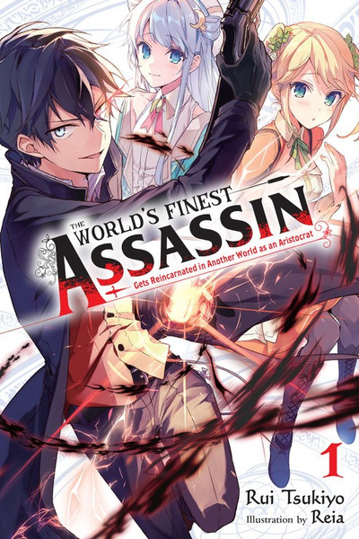 The World's Finest Assassin Gets Reincarnated in Another World Novel Volume 1