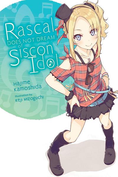 Rascal Does Not Dream of Siscon Idol Novel